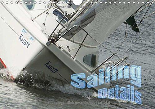 Sailing Details (Wandkalender 2015 DIN A4 quer): Detailaufnahmen des Segelsports (Monatskalender, 14 - Boot 2015-kalender