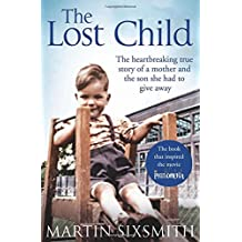 The Lost Child: A Mother and the Son She Had to Give Away