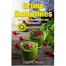 Grüne Smoothies: Rezepte für den Thermomix