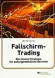 Fallschirm-Trading: Die clevere Strategie für außergewöhnliche Gewinne