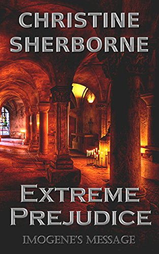 Extreme Prejudice: Imogene's Message by [Sherborne, Christine]