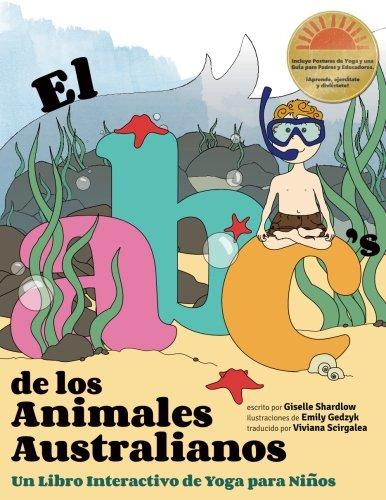 El ABC de los Animales Australianos: Un Libro Interactivo de Yoga para Niños