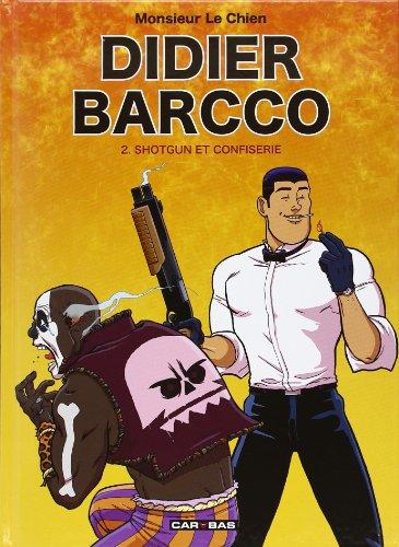 DIDIER BARCCO T02 Shotgun et confiserie