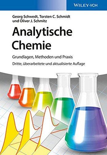 Analytische Chemie: Grundlagen, Methoden und Praxis