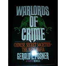 Warlords of Crime: Chinese Secret Societies--The New Mafia by Gerald L. Posner (1988-09-03)