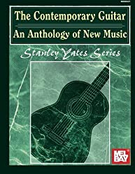 Mel Bay The Contemporary Guitar: An Anthology of New Music by Stanley Yates (2001-09-01)