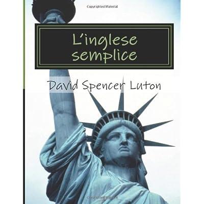 L'inglese Semplice: Per I Principianti