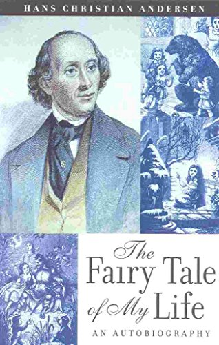 [The Fairy Tale of My Life: An Autobiography] (By: Hans Christian Andersen) [published: November, 2000]