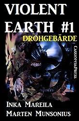 Violent Earth 1: Drohgebärde (Zombie-Serie VIOLENT EARTH)
