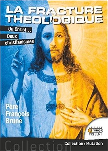 La fracture théologique - Un Christ... Deux christianismes