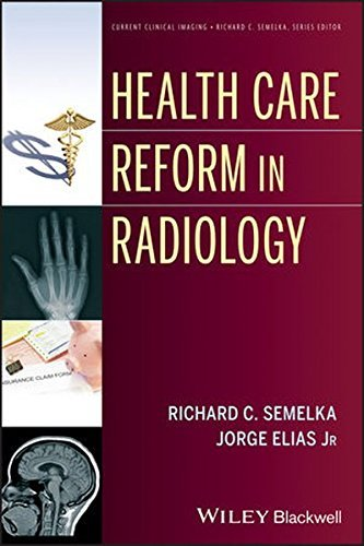 Health Care Reform in Radiology (Current Clinical Imaging) by Richard C. Semelka (2013-08-09)