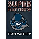 Children: Super Matthew (An Inspirational Story For Children All Over The World) by Geryn Childress K (2015-01-15)