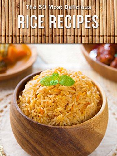 Top 50 Most Delicious Rice Recipes (Recipe Top 50's Book 80) (English Edition)