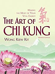 The Art of Chi Kung: Making the Most of Your Vital Energy by Kiew Kit Wong (2014-12-22)