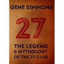 27, The Legend And Mythology Of The 27 Club