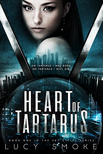 Heart of Tartarus (Sky Cities Book 1) (English Edition) (City Hearts)