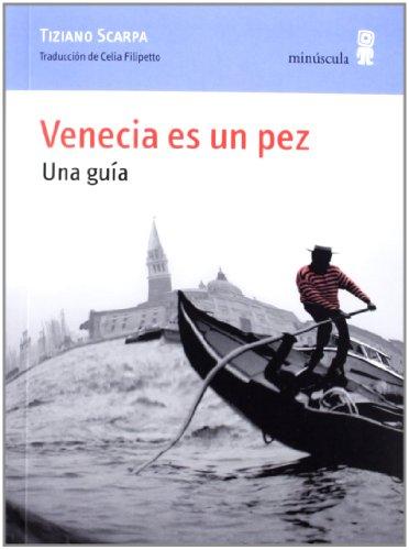 Venecia Es Un Pez (Paisajes Narrados) por Tiziano Scarpa