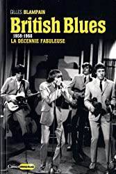 British blues : 1958-1968 : la décennie fabuleuse