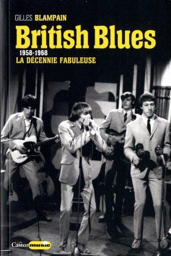 British Blues - 1958-1968 : La décennie...