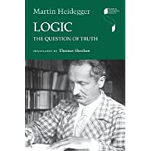 Logic: The Question of Truth (Studies in Continental Thought) by Martin Heidegger (2016-07-05)