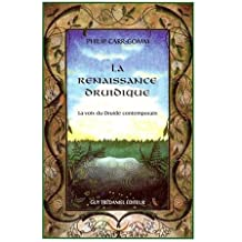 La renaissance druidique. La voix du druide contemporain (Articles Sans C)