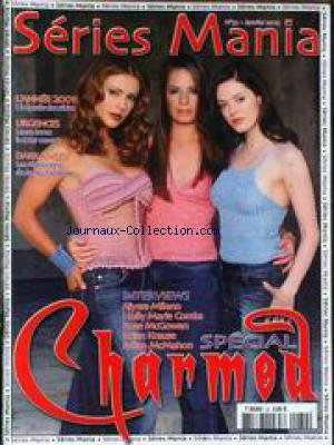 SERIES MANIA [No 32] du 01/01/2002 - SPECIAL CHARMED - ALYSSA MILANO - HOLLY MARIE COMBS - ROSE MCGOWAN - BRIAN KRAUSE ET JULIAN MCMAHON - L'ODYSSEE DES SERIES - URGANCES - LAURA INNES - DARK ANGEL - JAMES CAMERON.