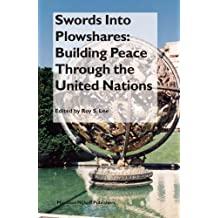 Swords Into Plowshares: Building Peace Through the United Nations (Nijhoff Law Specials, Band 65)