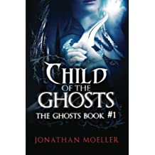 Child of the Ghosts: Volume 1