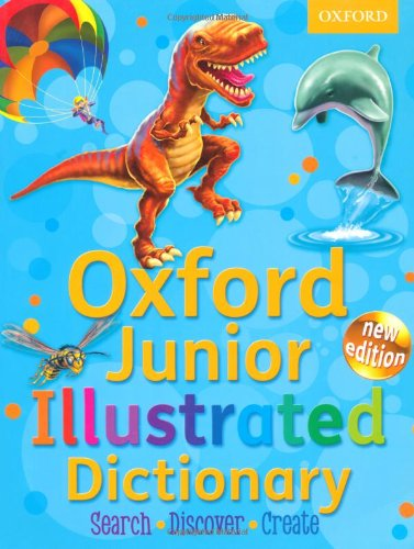 Oxford Junior Illustrated Dictionary: Accessible, fun and colourful, for children aged 7+