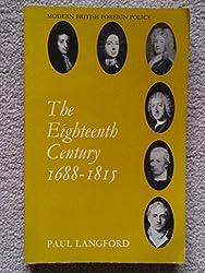 Eighteenth Century, 1688-1815 (Modern British Foreign Policy)