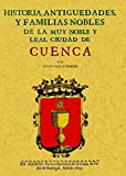 Cuenca. Historia de La Muy Noble y Leal Ciudad