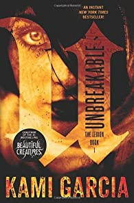 Unbreakable  by Kami Garcia par Kami Garcia