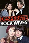 Desperate Rock Wives par Mikaïloff