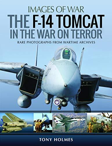 F-14 Tomcat in the War on Terror (Images of War) por Tony Holmes