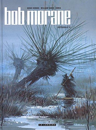 Intégrale Bob Morane nouvelle version - tome 9 - Intégrale Bob Morane nouvelle version tome 9