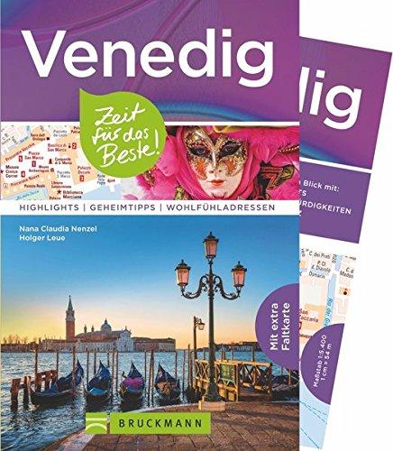 Reiseführer Venedig: Zeit für das Beste. Highlights, Geheimtipps, Wohlfühladressen. Für den perfekten Urlaub. Der Stadtführer mit Insidertipps. Venedig zu Fuß zu entdecken. Inkl. Faltkarte