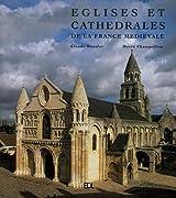 Eglises et cathédrales de la France médiévale