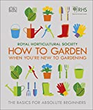 RHS How To Garden When You're New To Gardening: The Basics For Absolute Beginners