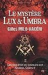 Le mystère Lux & Umbra: Les enquêtes du commandant Gabriel Gerfaut 2 par Milo-Vacéri