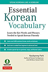 Essential Korean Vocabulary: Learn the Key Words and Phrases Needed to Speak Korean Fluently [Downloadable audio]