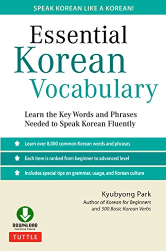 Essential Korean Vocabulary: Learn the Key Words and Phrases Needed to Speak Korean Fluently [Downloadable audio] (English Edition)