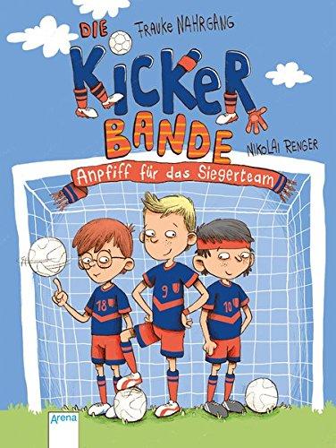 Kicker Bande - Anpfiff für das Siegerteam  Bd. 1