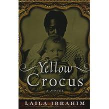 Yellow Crocus by Laila Ibrahim (19-Aug-2014) Paperback