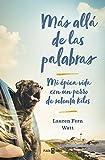 Libros Descargar en linea Mas alla de las palabras Mi epica vida con un perro de setenta kilos EXITOS (PDF y EPUB) Espanol Gratis