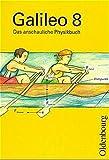 Galileo - Ausgabe für 9-jährige Gymnasien in Bayern. Das anschauliche Physikbuch: Galileo, Das anschauliche Physikbuch, Jahrgangsstufe 8