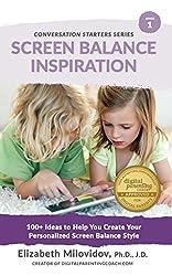 Screen Balance Inspiration (The Conversation Starter Guide Series Book 1)