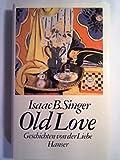Old Love: Geschichten von der Liebe - Isaac Bashevis Singer