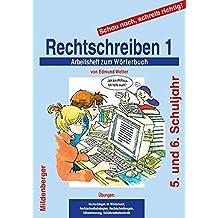 Schau nach, schreib richtig!: Arbeitsheft 1 zum Wörterbuch: Rechtschreiben. 5/6. Schuljahr, alle Bundesländer