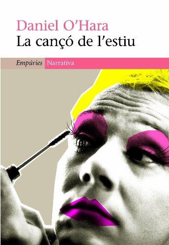 La cançó de l'estiu (EMPURIES NARRATIVA Book 326) (Catalan Edition) por Daniel Antoni Muñoz Prades