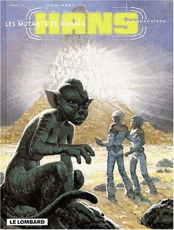 Hans - tome 3 - Mutants de Xanaïa (Les)
